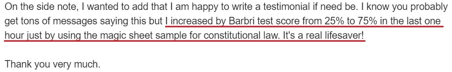 """I increased by Barbri test score from 25% to 75% in the last one hour just by using the magic sheet sample for constitutional law. It's a real lifesaver!"""